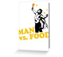 Man vs. food Greeting Card