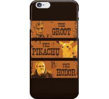 t-shirt the groot the pikachu the hodor t-shirt good bad ugly iPhone Case/Skin