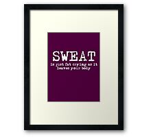 Crying Sweat Framed Print