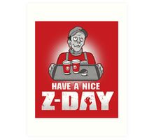 Have a Nice Z-Day Art Print