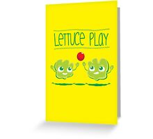 Lettuce Play Greeting Card