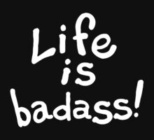 Life is badass. Kids Clothes