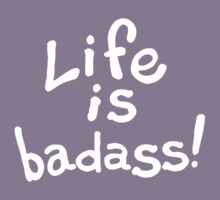 Life is badass. Kids Clothes