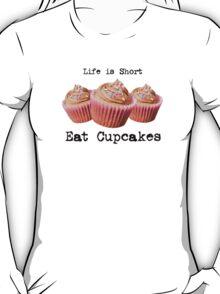Eat Cupcakes T-Shirt