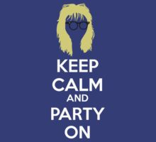 Keep Calm, and Party On by rubynibur