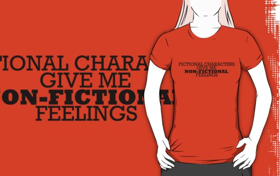 Fictional Characters - Non-Fictional Feelings by ForeverFrodo