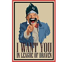 Draven want you Photographic Print