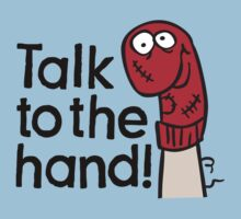 Talk to the hand by LaundryFactory