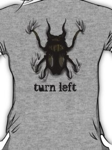 Turn Left T-Shirt
