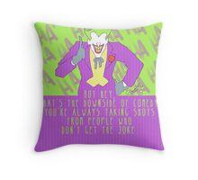 the joke! Throw Pillow