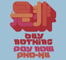 Buy Nothing, Pay Now - Pho Ku Corporation by Buleste