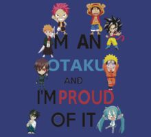 I'm an otaku and I'm PROUD OF IT!! by Mustafa Fardin