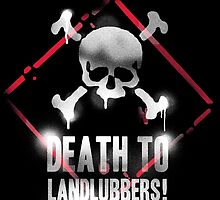 Death To Landlubbers by TheMaker