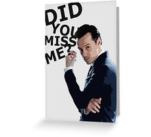 Did you miss me? Greeting Card