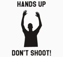 Hands up don't shoot #2 by Theblackmamba