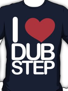 I love dubstep (light) T-Shirt