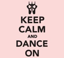 Keep calm and dance on ballet Kids Clothes