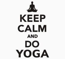 Keep calm and do Yoga by Designzz