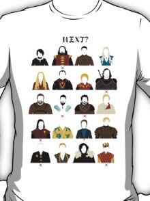 Next (!!Game of Thrones!! Spoiler) T-Shirt