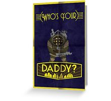 Who's Your Daddy? Greeting Card