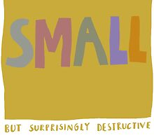 small but surprisingly destructive by nanopeople