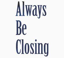Glengarry Glen Ross - Always Be Closing Kids Clothes
