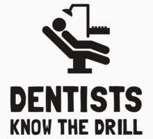 Dentists Know Drill Kids Clothes