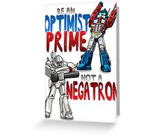 Optomist Prime - Negatron Greeting Card