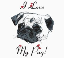 I Love My Pug!  T-Shirt