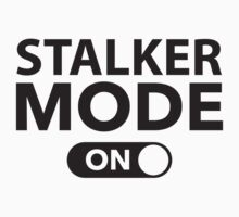 Stalker Mode On by DesignFactoryD