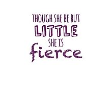And though she be but little, she is fierce Photographic Print