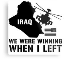 Iraq- Winning when I left Metal Print