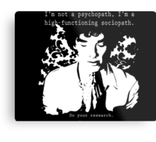 High-functioning Scociopath Metal Print