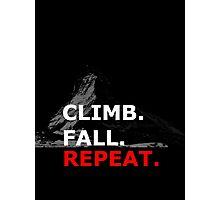 Climb. Fall. Repeat Photographic Print