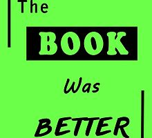 The Book was Better by Mellark90