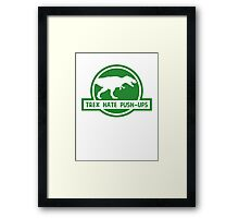 Trex Hate Push-Ups Framed Print