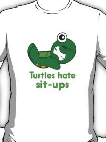 Turtles Hate Sit-Ups T-Shirt