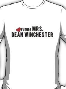 Supernatural : Future Mrs. Dean Winchester T-Shirt