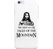 """""""We Grew Up On Tales Of The Mountain."""" iPhone Case/Skin"""