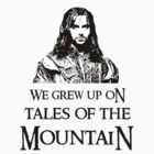"""""""We Grew Up On Tales Of The Mountain."""" by Elly190712"""