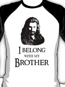 """I Belong With My Brother."" T-Shirt"