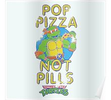 Pop Pizza Not Pills Poster