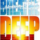Breathe Deep by papabuju