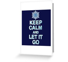 Keep Calm & Let It Go Greeting Card
