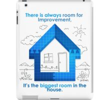 There Is Always Room For Improvement iPad Case/Skin