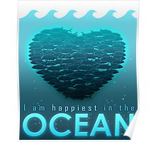 I Am Happiest In The Ocean Poster
