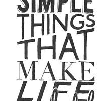 """Simple things make life Wonderful"" Typographic Quote by Lauren Riley"