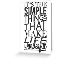 """Simple things make life Wonderful"" Typographic Quote Greeting Card"