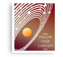 Follow Your Curiosity Canvas Print