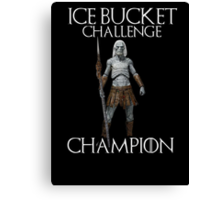 White walkers - ALS ice bucket challenge champion Canvas Print